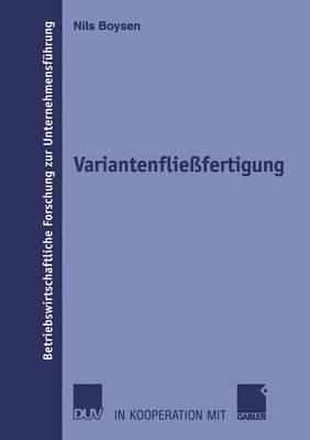 Variantenfliessfertigung - Betriebswirtschaftliche Forschung Zur Unternehmensf Hrung 49 (Paperback)