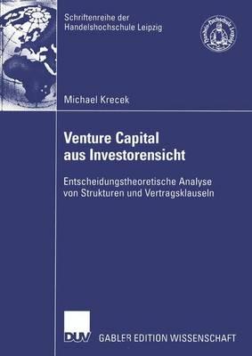 Venture Capital aus Investorensicht - Schriftenreihe Der Hhl - Leipzig Graduate School of Management (Paperback)