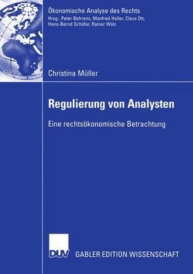 Regulierung von Analysten - Okonomische Analyse Des Rechts (Paperback)