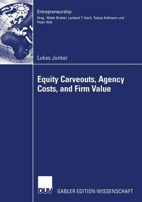 Equity Carveouts, Agency Costs, and Firm Value - Entrepreneurship (Paperback)