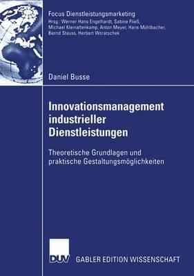Innovationsmanagement Industrieller Dienstleistungen - Fokus Dienstleistungsmarketing (Paperback)