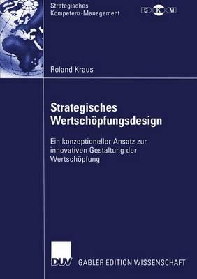 Strategisches Wertschopfungsdesign - Strategisches Kompetenz-management (Paperback)