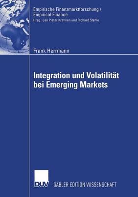 Integration Und Volatilit�t Bei Emerging Markets - Empirische Finanzmarktforschung/Empirical Finance (Paperback)