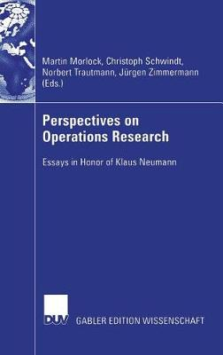 Perspectives on Operations Research 2006: Essays in Honor of Klaus Neumann (Hardback)