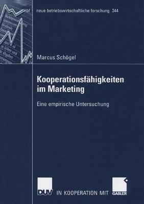Kooperationsf�higkeiten Im Marketing: Eine Empirische Untersuchung - Neue Betriebswirtschaftliche Forschung (Nbf) 344 (Paperback)