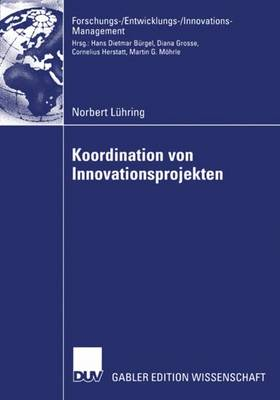 Koordination Von Innovationsprojekten - Forschungs-/Entwicklungs-/Innovations-Management (Paperback)