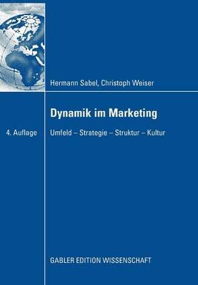 Dynamik Im Marketing: Umfeld - Strategie - Struktur - Kultur (Paperback)