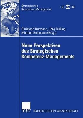 Neue Perspektiven Des Strategischen Kompetenz-Managements - Strategisches Kompetenz-Management (Paperback)