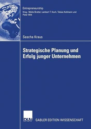 Strategische Planung Und Erfolg Junger Unternehmen - Entrepreneurship (Paperback)
