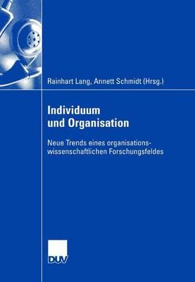 Individuum Und Organisation: Neue Trends Eines Organisationswissenschaftlichen Forschungsfeldes (Paperback)