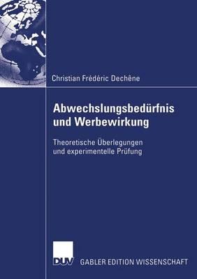 Abwechslungsbed rfnis Und Werbewirkung: Theoretische  berlegungen Und Experimentelle Pr fung (Paperback)