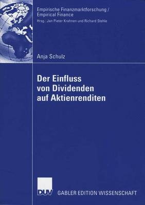Der Einfluss Von Dividenden Auf Aktienrenditen - Empirische Finanzmarktforschung/Empirical Finance (Paperback)