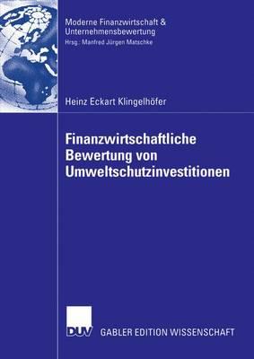 Finanzwirtschaftliche Bewertung Von Umweltschutzinvestitionen - Finanzwirtschaft, Unternehmensbewertung & Revisionswesen (Paperback)