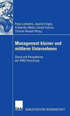 Management Kleiner Und Mittlerer Unternehmen: Stand Und Perspektiven Der Kmu-Forschung (Hardback)