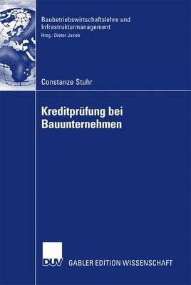 Kreditpr fung Bei Bauunternehmen - Baubetriebswirtschaftslehre Und Infrastrukturmanagement (Paperback)