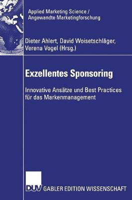 Exzellentes Sponsoring: Innovative Ansatze Und Best Practices Fur Das Markenmanagement - Applied Marketing Science / Angewandte Marketingforschung (Hardback)