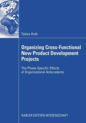 Organizing Cross-Functional New Product Development Projects 2008 (Paperback)