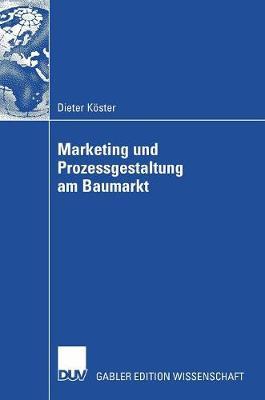 Marketing Und Prozessgestaltung Am Baumarkt (Hardback)