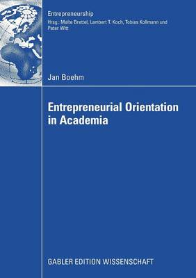 Entrepreneurial Orientation in Academia - Entrepreneurship (Paperback)