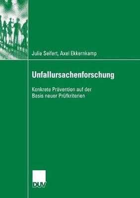 Unfallursachenforschung: Konkrete Pr vention Auf Der Basis Neuer Pr fkriterien (Paperback)