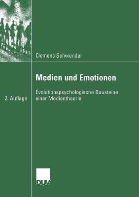 Medien Und Emotionen: Evolutionspsychologische Bausteine Einer Medientheorie (Paperback)