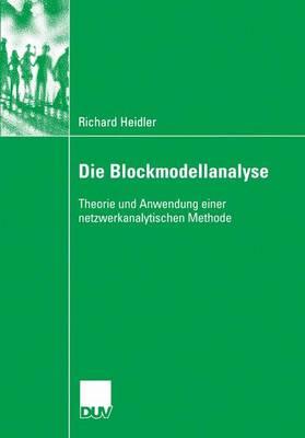 Die Blockmodellanalyse: Theorie Und Anwendung Einer Netzwerkanalytischen Methode (Paperback)