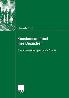 Kunstmuseen Und Ihre Besucher: Eine Lebensstilvergleichende Studie (Paperback)