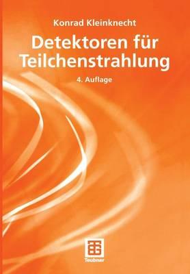 Detektoren Fur Teilchenstrahlung - Teubner Studienbucher Physik (Paperback)