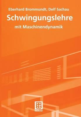Schwingungslehre: Mit Maschinendynamik (Paperback)