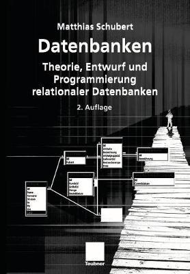 Datenbanken: Theorie, Entwurf Und Programmierung Relationaler Datenbanken (Paperback)