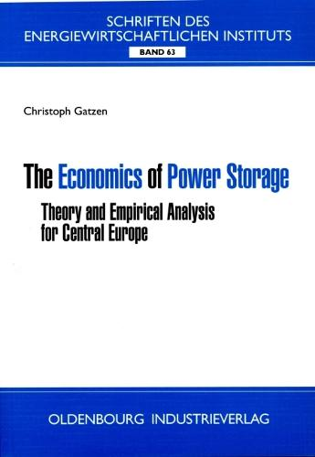 The Economics of Power Storage: Theory and Empirical Analysis for Central Europe (Paperback)