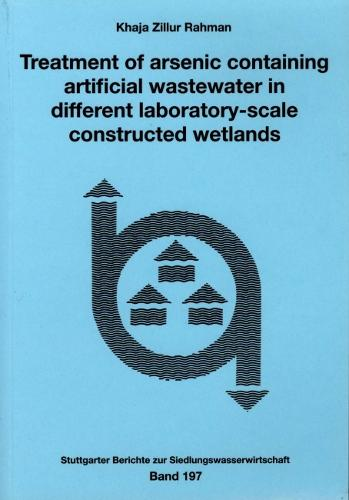 Treatment of Arsenic Containing Artificial Wastewater in Different Laboratory-Scale Constructed Wetlands (Paperback)