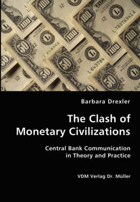 The Clash of Monetary Civilizations (Paperback)