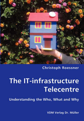 The It-Infrastructure Telecentre (Paperback)