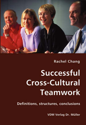 Successful Cross-Cultural Teamwork- Definitions, Structures, Conclusions (Paperback)