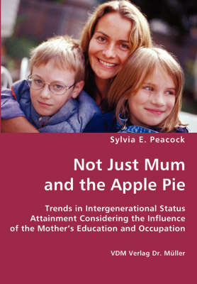 Not Just Mum and the Apple Pie (Paperback)