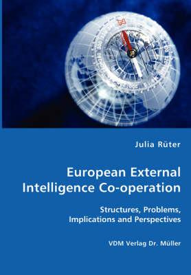 European External Intelligence Co-Operation (Paperback)