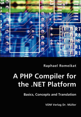 A PHP Compiler for the .Net Platform (Paperback)