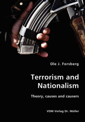 Terrorism and Nationalism- Theory, Causes and Causers (Paperback)