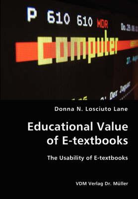 Educational Value of E-Textbooks- The Usability of E-Textbooks (Paperback)