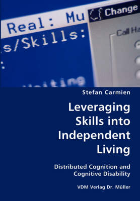 Leveraging Skills Into Independent Living- Distributed Cognition and Cognitive Disability (Paperback)