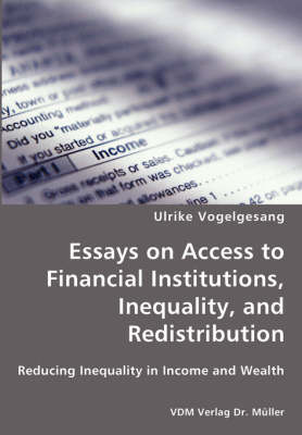 Essays on Access to Financial Institutions, Inequality, and Redistribution (Paperback)