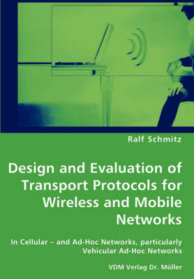 Design and Evaluation of Transport Protocols for Wireless and Mobile Networks (Paperback)