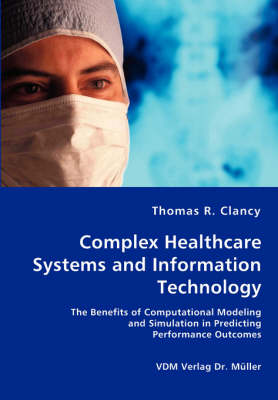Complex Healthcare Systems and Information Technology (Paperback)