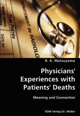 Physicians' Experiences with Patients' Deaths- Meaning and Connection (Paperback)
