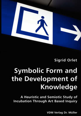 Symbolic Form and the Development of Knowledge (Paperback)