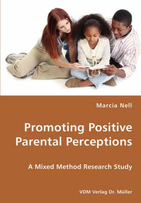 Promoting Positive Parental Perceptions (Paperback)