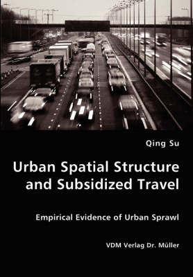 Urban Spatial Structure and Subsidized Travel (Paperback)