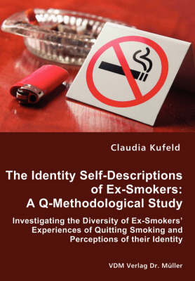 The Identity Self-Descriptions of Ex-Smokers: A Q-Methodological Study (Paperback)