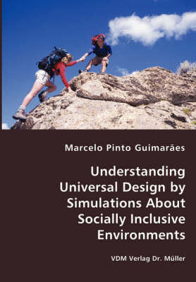 Understanding Universal Design by Simulations about Socially Inclusive Environments (Paperback)
